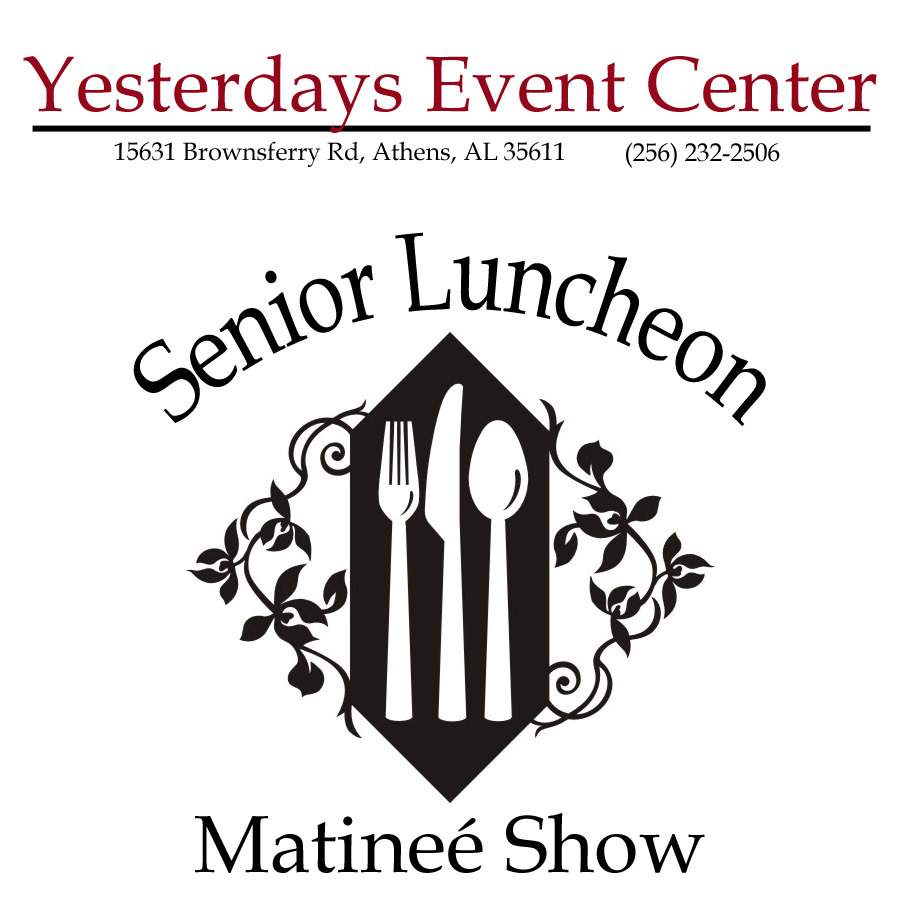 Yesterdays-SeniorLunchMatinee.jpg