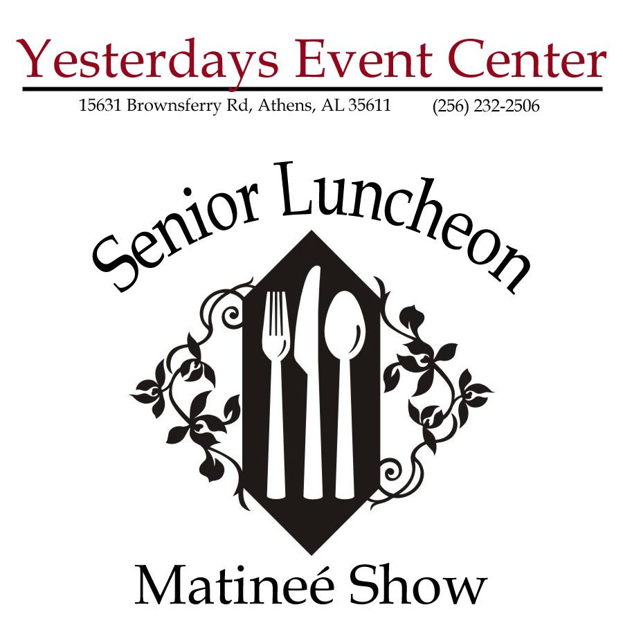 Yesterdays-SeniorLunchMatinee.jpg