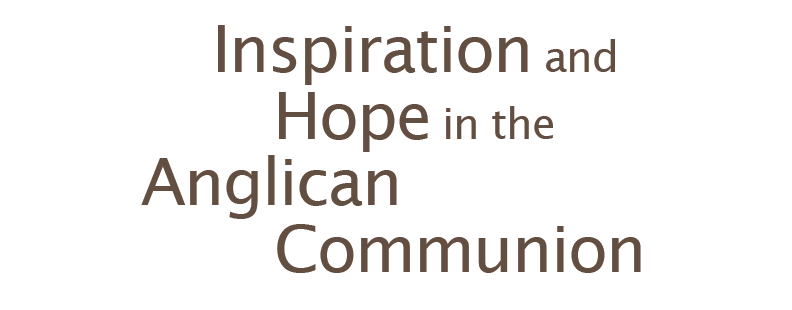 Inspiration and Hope in the Angiican Communion