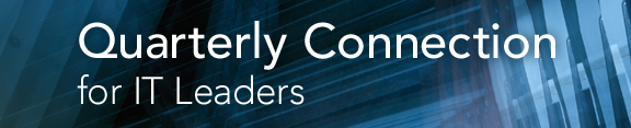 Quarterly Connection for IT Leaders