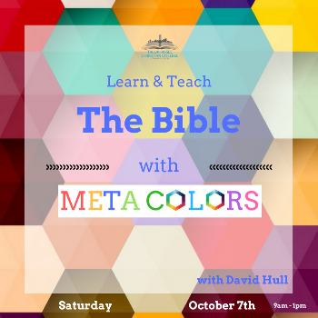 Learn and Teach the Bible with Meta Colors seminar Saturday October 7 2017